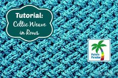 Baby Blanket Tutorial: Celtic Weave Stitch in Rows on Pattern-Paradise.com