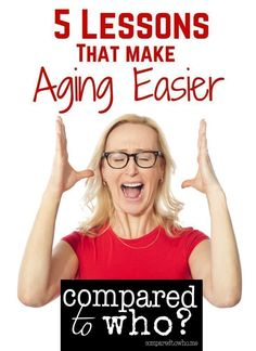 Stressed about another birthday? What if there were secrets to easing the aging process? Here are 5 lessons to make aging easier!
