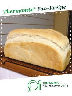 Recipe Easy Everyday White Bread by Tanya Brennan - Consultant - Recipe of categ. Recipe Easy Everyday White Bread by Tanya Brennan – Consultant – Recipe of categ… – Recip Pain Thermomix, Thermomix Bread, Wrap Recipes, Sweet Recipes, Everyday Bread Recipe, Basic White Bread Recipe, Bread Improver, Bellini Recipe, Bread And Pastries
