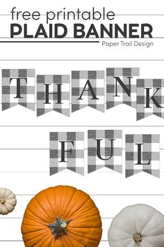 Print a thankful banner, give thanks banner, Happy Thanksgiving sign, or any other Thanksgiving banner message you like. #papertraildesign #thankful #givethanks #thanksgiving #Thanksgivingbanner #Thanksgivingdecor