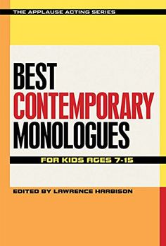 Best Contemporary Monologues for Kids Ages 7-15 (The Applause Acting Series): Lawrence Harbison: 9781495011771: Amazon.com: Books