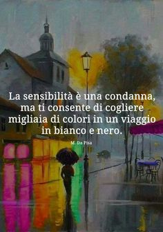 Sensibility is a sentence but it allows you to gather thousand of colors in a trip in black and whiteco e nero