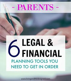 6 Things Parents Need to Get in Order. 6 Important Legal and Financial Steps Parents Must Take for Future Retirement and Family Planning.