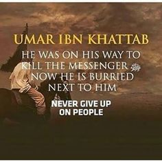 Never give up on people....my favourite story from Islam...it fills me with hope !