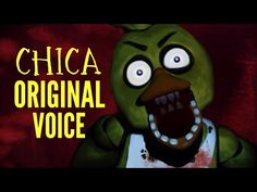 Chica The Chicken Original Voice (Five Nights At Freddy's) THAT IS SCARY AS CRAP!