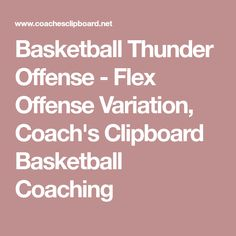 Basketball Thunder Offense - Flex Offense Variation, Coach's Clipboard Basketball Coaching