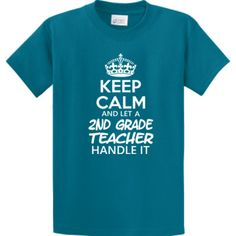 Keep Calm & Let A Second Grade Teacher Handle It