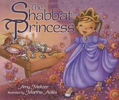 The Shabbat Princess by Amy Meltzer, reviewed by Bible Belt Balabusta, two JKidLA Favorites.