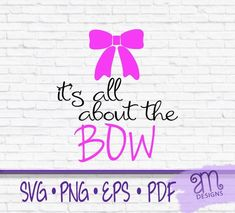 All About The Bow, Bow Svg, Bow Svg, Cheerleader, Its all about the bow, little girl svg, sports svg, gift for her, cheer svg  Welcome to Adrian Marie Designs! ● Print your OWN Stickers or t-shirt!!! Or cut them with your cutter! You can also print it onto an iron on transfer to Bow Quotes, Bow Board, Making Shirts, Girls Bows, Transfer Paper, Craft Stores, Diy For Kids, Cheerleading, Little Girls