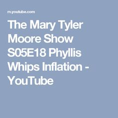 The Mary Tyler Moore Show S05E18 Phyllis Whips Inflation - YouTube