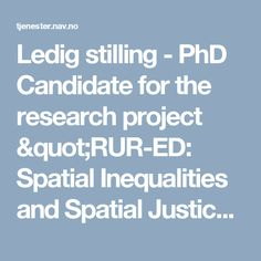 """Ledig stilling - PhD Candidate for the research project """"RUR-ED: Spatial Inequalities and Spatial Justice in Education"""" (UiT Norges arktiske universitet)"""