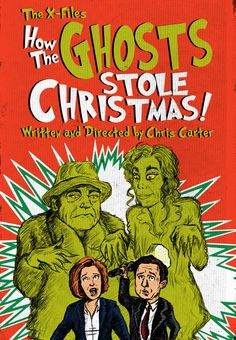 How the Ghosts Stole Christmas - Episode 123. I recreated the classic children's book cover but with the color scheme of the animated TV special and featuring the FBI agents we all hold dear (plus Lily Tomlin and Ed Asner at their most Grinchiest).