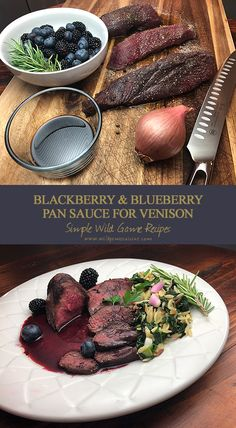 A perfect pan sauce for Venison Tenderloins. Blackberries and Blueberries with shallots, thick balsamic, red wine and hints of rosemary. Deer Steak Recipes, Deer Recipes, Wild Game Recipes, Venison Recipes, Venison Meals, Venison Tenderloin, Venison Roast, Beef, Hunts Recipe