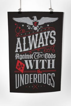 """""""Always against the odds, one with the underdogs"""".    Commemorative poster based on lyrics by the band TERROR. Hand stamped, signed and numbered by Jonathan Buske. Printed in the USA by Burlesque Of North America.    2 color (metallic silver, red) silkscreen on 100 LB French black stock. Dimensio..."""