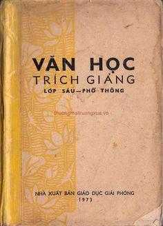 Văn Học Trích Giảng Lớp Sáu Phổ Thông (NXB Giáo Dục Giải Phóng 1973) - Nhiều Tác Giả, 96 Trang | Sách Việt Nam