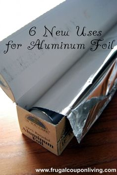 6 New Uses for Aluminum Foil – Household Aluminum Foil – Reuse Aluminum Foil Tips on Frugal Coupon Living.