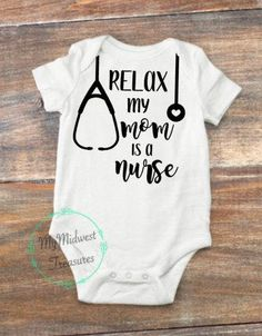 Baby Girl Clothes | Baby Boy Clothes | Bodysuit | Relax My Mom Is A Nurse | First Outfit | Baby Shower Gift | Funny Shirt