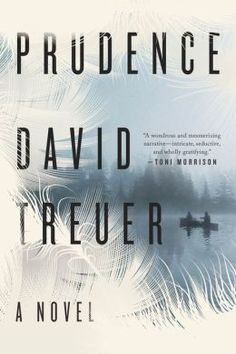 Prudence: A Novel by David Treuer | 9781594633089 | Hardcover | Barnes & Noble