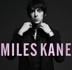 """""""Colour Of The Trap"""" by Miles Kane honestly is one of the best albums ever produced."""