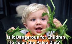 Is it Dangerous for Children to go on the #Paleo #Diet