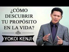 YOKOI KENJI - ¿Cómo Descubrir Tu Propósito En La Vida?