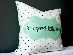 Be a Good Little Boy - Nursery Pillow Cover - Mint Color