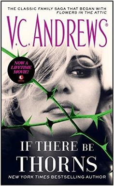 If There Be Thorns (Dollanganger Book 3) by V.C. Andrews, http://www.amazon.ca/dp/B004CLYL1M/ref=cm_sw_r_pi_dp_RSQTvb00S38E2