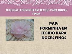 PASSO A PASSO - FORMINHAS EM TECIDO PARA DOCES FINOS - YouTube