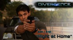 "Starting Daniel Southworth DIVERGENCE: Ep. 10 ""Right at Home"""