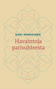 Sami Minkkinen: Havaintoja parisuhteesta Culture, Words, Horse