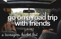 When I get older I want to go on a trip with friends only! This would be fun!