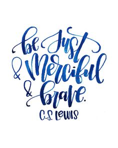 Be Just and Merciful and Brave Narnia The Magicians Nephew C. Lewis Quote Printable Watercolor Handlettering Brushlettering Calligraphy by MiniPress Star Quotes, Movie Quotes, Book Quotes, Jhon Green, The Magicians Nephew, Citations Film, Clash On, John Green Books, Life Quotes Love