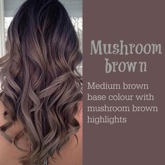 Mushroom Brown | Hair | Pinterest | Mushrooms, Brown and Hair coloring