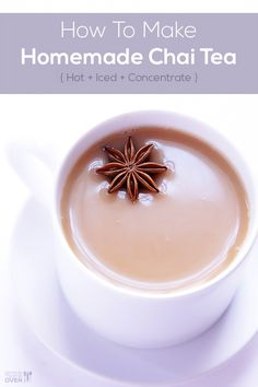 Homemade Chai Tea (Hot, Iced, and Concentrate)