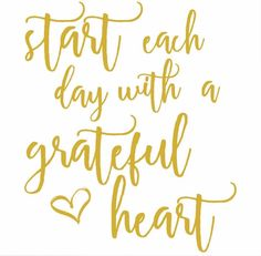 Start each day with a grateful heart Vinyl Decal, Wall Decal, Wall Sticker by 559Designs on Etsy https://www.etsy.com/listing/470913875/start-each-day-with-a-grateful-heart