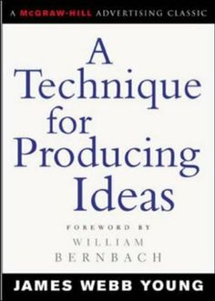 A Technique for Producing Ideas (McGraw-Hill Advertising Classic), http://www.amazon.co.uk/dp/0071410945/ref=cm_sw_r_pi_awd_j0Z9rb1MMCM3Z