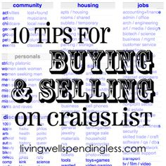 Ten Tips for Buying & Selling on Craigslist.  These are really helpful!