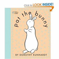 Pat the Bunny (Touch and Feel Book) by Dorothy Kunhardt