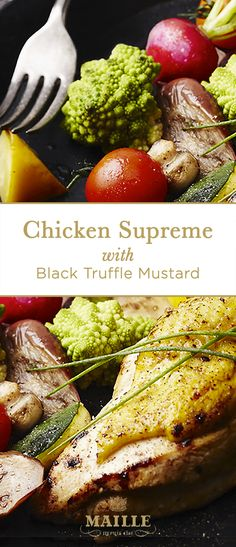 An amazing dinner recipe - deliciously baked chicken with decadent black truffle flavored Maille Mustard.