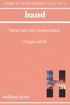 hand | hand aan die ploeg slaan | begin werk | Afrikaanse idiome en uitdrukkings