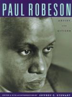 Paul Robeson: Artist and Citizen by Jeffrey Stewart