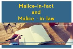 Distinction in the between Malice-in-fact and Malice –in-law may be shown in the following tabular form, READ MORE KNOW MORE Criminal Justice, Resume, Law, January, Facts, Board, Cv Design, Planks