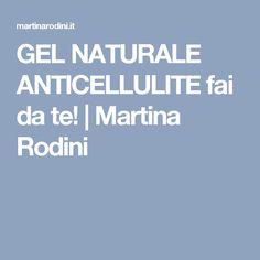 GEL NATURALE ANTICELLULITE fai da te! | Martina Rodini