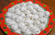 Pecan Nougat Cookies aka Snowballs.  My grandmother used to send me a box of them for my birthday!