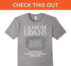 Mens Game of Loans Interest is Coming Funny Graduation T-Shirt Medium Slate - Funny shirts (*Amazon Partner-Link)