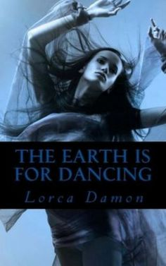 Buy The Earth Is for Dancing by Lorca Damon and Read this Book on Kobo's Free Apps. Discover Kobo's Vast Collection of Ebooks and Audiobooks Today - Over 4 Million Titles! Damon, Writing A Book, I Laughed, Sick, Audiobooks, Ebooks, This Book, Author, Earth