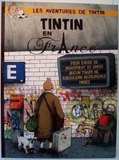 """OU """" Tous les graffiti ne sont pas pas de l'art... !"""" / Tintin en France. / Street art. / By Dran."""