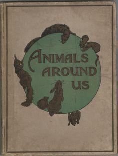 Edith Holden 'Animals Around Us' 1921 Vintage Book Covers, Vintage Books, Design Package, Edith Holden, Book Logo, Book Projects, Vintage Ephemera, Vintage Pictures, Paper Design