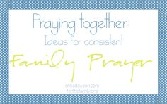 Is your family prayer time non-existent? Or perhaps you pray together but it feels a little, well, less-than-stellar? There some really, really doable little ideas that can help you have richer and more consistent family prayer time! Prayer For Family, Marriage And Family, Raising Godly Children, Train Up A Child, Prayer Times, Family Rules, Christian Parenting, Praise And Worship, Bible Lessons