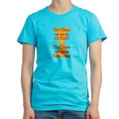 Closer to Christ T-Shirt
